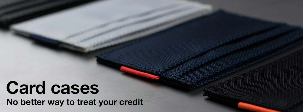 Card cases / No better way to treat your credit